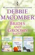 Brides And Grooms Bundle/Groom Wanted/Bride Wanted/Marriage Wante ebook by Debbie Macomber