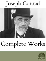 The Complete Joseph Conrad ebook by Joseph Conrad