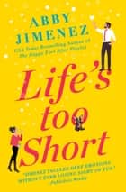 Life's Too Short 電子書 by Abby Jimenez