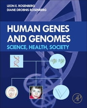 Human Genes and Genomes - Science, Health, Society ebook by Leon E. Rosenberg,Diane Drobnis Rosenberg
