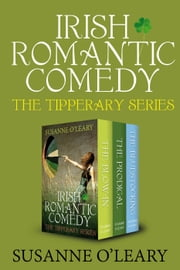 Irish Romantic Comedy - The Tipperary Series box set ebook by Susanne O'Leary