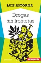 Drogas sin fronteras ebook by Luis Astorga