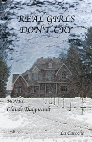 Real Girls, Don't Cry ebook by Claude Daigneault,Mathieu Daigneault