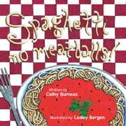 Spaghetti, no meatballs ebook by Cathy Burness
