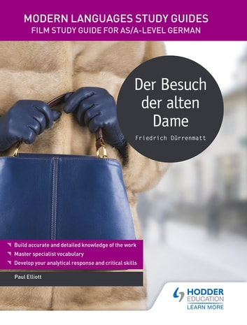 Modern Languages Study Guides: Der Besuch der alten Dame - Literature Study Guide for AS/A-level German ebook by Paul Elliott