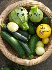 The Plot So Far ebook by Mat Coward