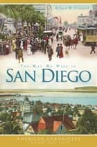 The Way We Were in San Diego ebook by Richard W. Crawford