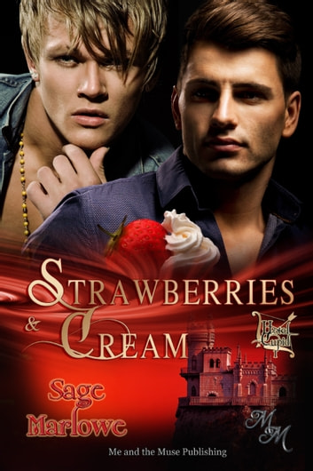 Strawberries & Cream ebook by Sage Marlowe