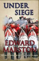 Under Siege - A highly charged adventure for Captain Daniel Rawson ebook by Edward Marston