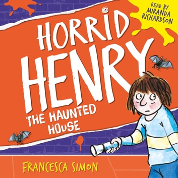 Horrid Henry's Haunted House - Book 6 audiobook by Francesca Simon