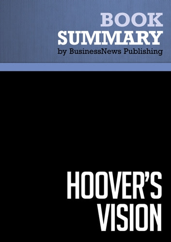 Summary: Hoover's Vision - Gary Hoover ebook by BusinessNews Publishing