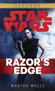 Razor's Edge: Star Wars ebook by Martha Wells
