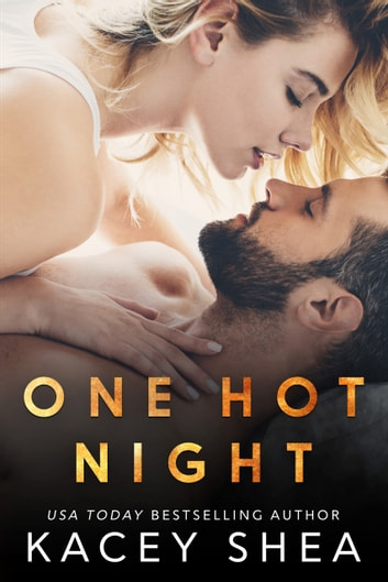 One Hot Night ebook by Kacey Shea