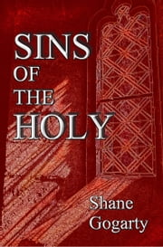 Sins of the Holy ebook by S V Gogarty