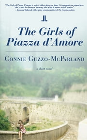 The Girls of Piazza d'Amore ebook by Connie Guzzo-McParland