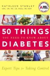 50 Things You Need to Know about Diabetes - Expert Tips for Taking Control ebook by Kathleen Stanley, C.D.E