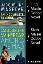 Maisie Dobbs Bundle #2, An Incomplete Revenge and Among the Mad ebook by Jacqueline Winspear