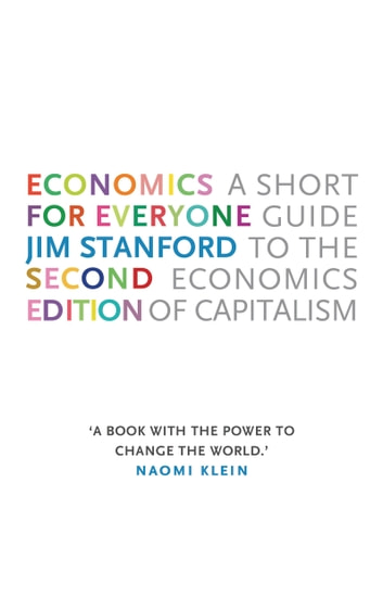 Economics for Everyone - A Short Guide to the Economics of Capitalism ebook by Jim Stanford