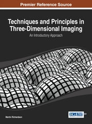 Techniques and Principles in Three-Dimensional Imaging - An Introductory Approach ebook by Martin Richardson