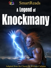 SmartReads A Legend of Knockmany - Adapted from the Classic by William Carleton ebook by Giglets