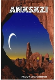 Anasazi ebook by Peggy Johnson
