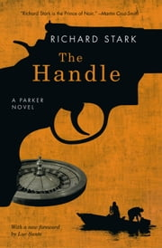 The Handle - A Parker Novel ebook by Richard Stark,Luc Sante