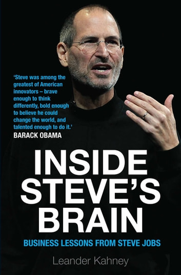 Inside Steve's Brain - Business Lessons from Steve Jobs, the Man Who Saved Apple ebook by Leander Kahney