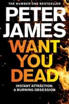 Want You Dead: A Roy Grace Novel 10 ebook by