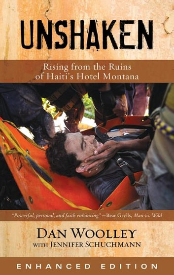 Unshaken (Enhanced Edition) - Rising from the Ruins of Haiti's Hotel Montana ebook by Dan   Woolley