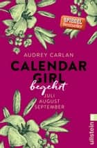 Calendar Girl - Begehrt - Juli/August/September ebook by Audrey Carlan, Christiane Sipeer, Friederike Ails