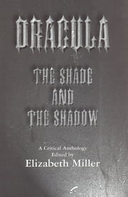 Dracula: The Shade and the Shadow ebook by Elizabeth Miller