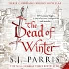 The Dead of Winter: Three Giordano Bruno Novellas audiobook by S. J. Parris