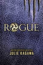 Rogue ebook door Julie Kagawa