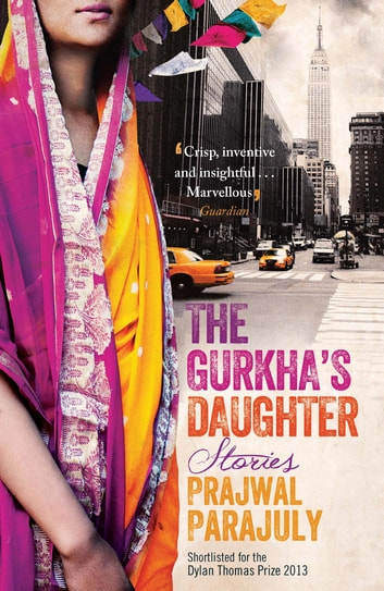 The Gurkha's Daughter - Stories ebook by Prajwal Parajuly