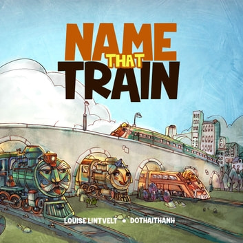 Name That Train ebook by Louise Lintvelt