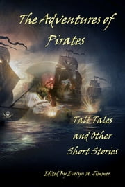 The Adventures of Pirates ebook by Zimbell House Publishing, LLC
