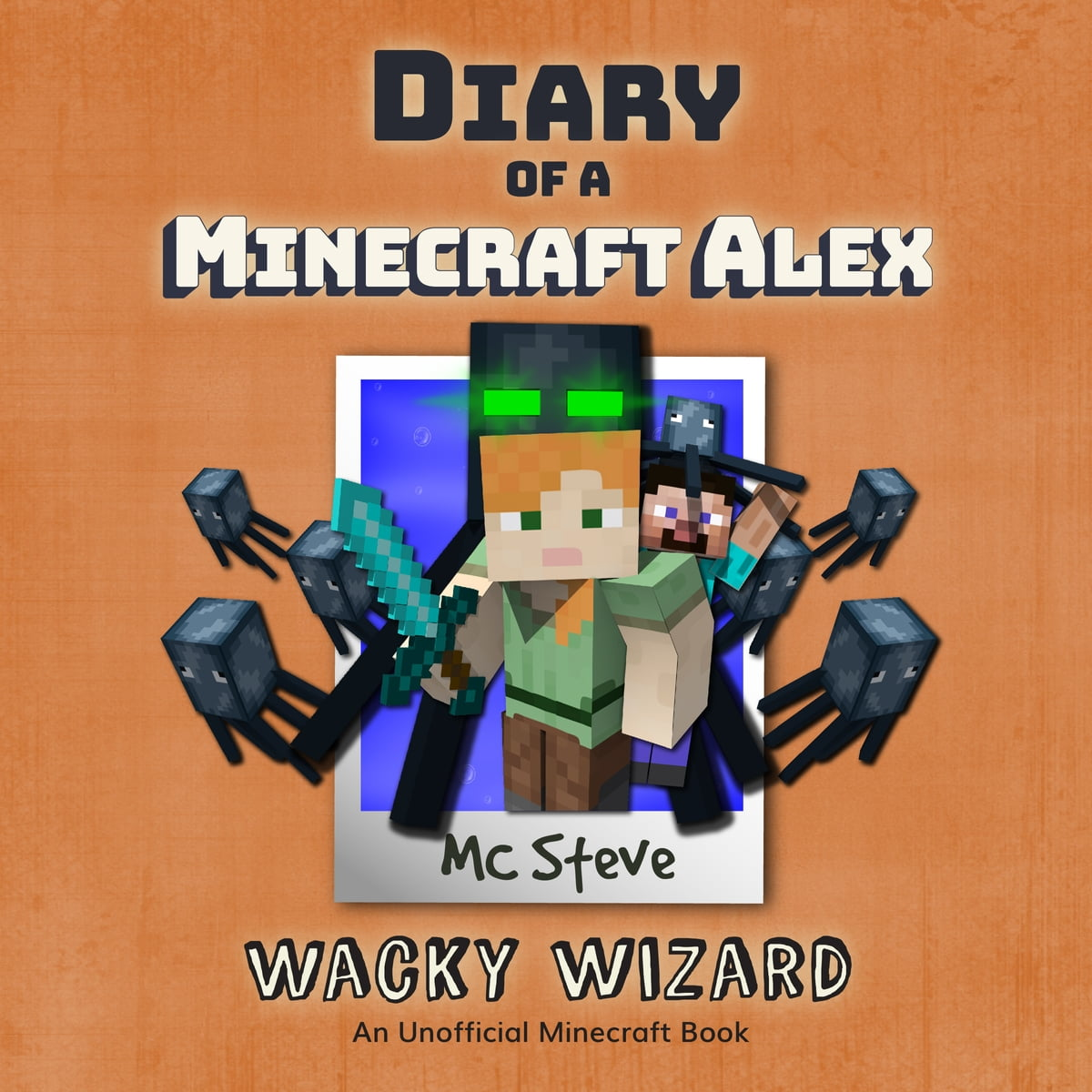 Diary Of A Minecraft Alex Book 4 Wacky Wizard An Unofficial Minecraft Diary Book Livre Audio By Mc Steve Rakuten Kobo