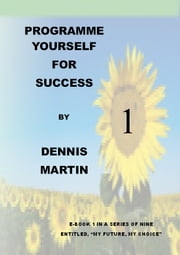 Programme Yourself for Success ebook by Dennis Martin