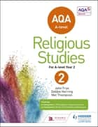 AQA A-level Religious Studies Year 2 ebook by John Frye, Mel Thompson, Debbie Herring