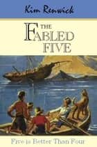 The Fabled Five ebook by ifly Publications