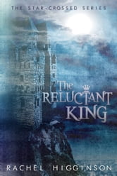 The Reluctant King ebook by Rachel Higginson