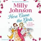 Here Come the Girls audiobook by Milly Johnson