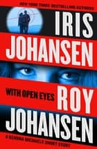 With Open Eyes - A Kendra Michaels short story ebook by Iris Johansen, Roy Johansen