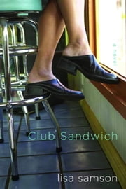 Club Sandwich ebook by Lisa Samson