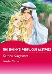 THE SHEIKH'S REBELLIOUS MISTRESS (Mills & Boon Comics) - Mills & Boon Comics ebook by Sandra Marton,Satoru Nagasawa