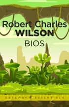 Bios ebook by Robert Charles Wilson