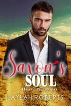 Saxon's Soul - Haven, #5 eBook by Laylah Roberts