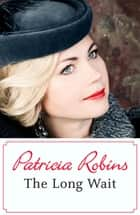 The Long Wait ebook by Patricia Robins