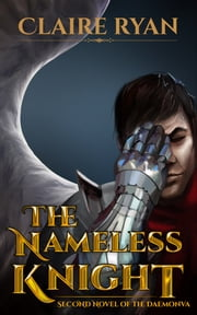 The Nameless Knight (Second Novel of the Daemonva) ebook by Claire Ryan