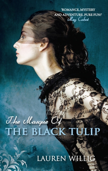 The Masque of the Black Tulip ebook by Lauren Willig